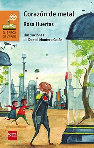 Corazón de metal (El Barco de Vapor Naranja) por Rosa Mª Huertas Gómez