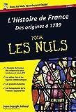histoire de France pour les nuls (L'). 1, Des origines à 1789   Julaud, Jean-Joseph (1950-....). Auteur