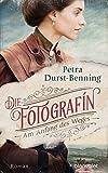 Buchinformationen und Rezensionen zu Die Fotografin - Am Anfang des Weges: Roman (Fotografinnen-Saga 1) von Petra Durst-Benning
