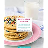 Easy Cookie Recipes: The 103 Best Recipes for Chocolate Chip, Holiday, Sugar Cookies & More