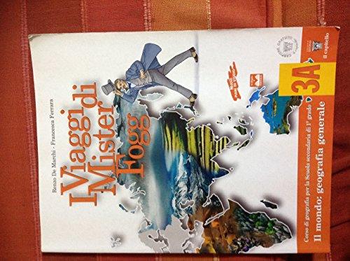 I viaggi di Mister Fogg. Il mondo. Tomo A-B. Materiali per il docente. Per la Scuola media: 3