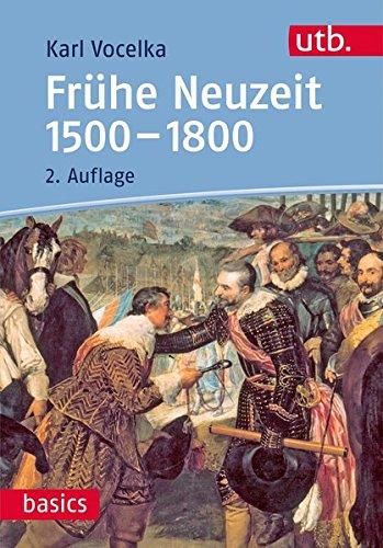 Frühe Neuzeit 1500-1800 (utb basics, Band 2833)