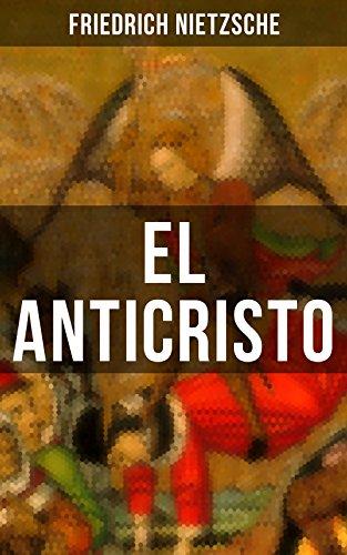 EL ANTICRISTO: Clásicos de la literatura por Friedrich Nietzsche