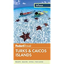 Fodor's In Focus Turks & Caicos Islands (Travel Guide, Band 3)