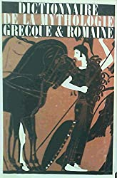 Dictionnaire de la mythologie grecque et romaine.