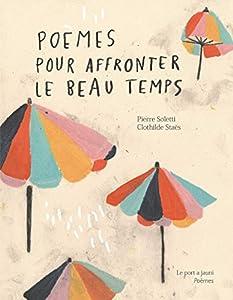 """Afficher """"Poèmes pour affronter le beau temps & profiter du mauvais"""""""