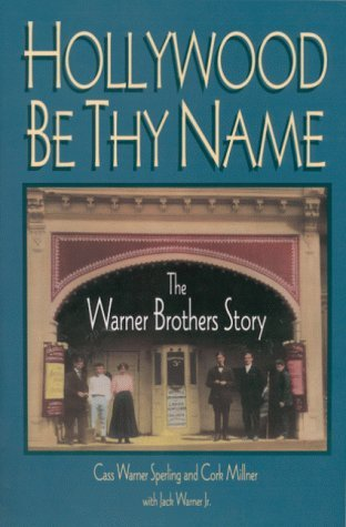 hollywood-be-thy-name-the-warner-brothers-story-by-cass-warner-sperling-1998-08-06