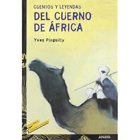Cuentos y leyendas del Cuerno de África (Literatura Juvenil (A Partir De 12 Años) - Cuentos Y Leyendas)