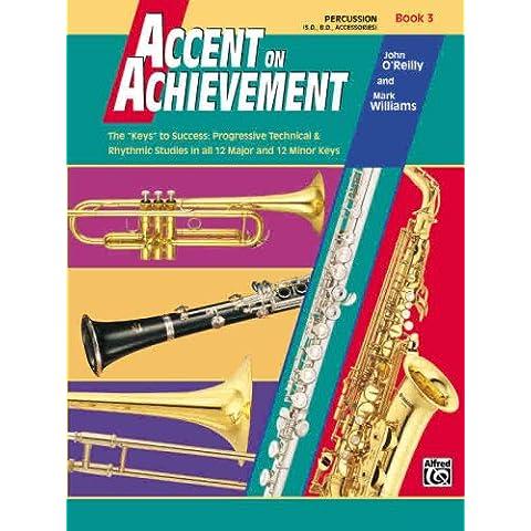 Accent on Achievement, Bk 3: Percussion---Snare Drum, Bass Drum & Accessories