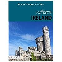 Running The World: Ireland (Blaze Travel Guides) (English Edition)