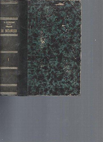 Traité de Botanique comprenant l'anatomie et la physiologie végétales et les familles naturelles, à l'usage des candidats au certificat d'études physiques, chimiques et naturelles, des étudiants en médecine et en pharmacie. Avec 500 figures.