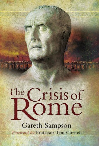 Crisis of Rome: The Jugurthine and Northern Wars and the Rise of Marius (English Edition)