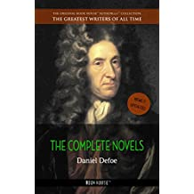 Daniel Defoe: The Complete Novels [newly updated] (Book House Publishing) (The Greatest Writers of All Time)