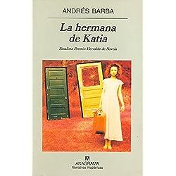 La hermana de Katia (Narrativas hispánicas) Finalista Premio Herralde de Novela 2001