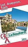 Guide du Routard Lot, Aveyron, Tarn 2014