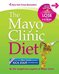 The Mayo Clinic Diet: Eat well. Enjoy Life. Lose weight..