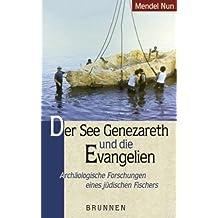 Der See Genezareth und die Evangelien. Archäologische Forschungen eines jüdischen Fischers