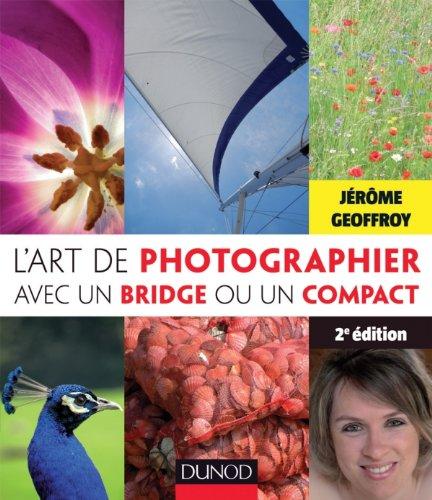 L'art de photographier avec un bridge ou un compact par Jérôme Geoffroy