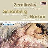 Schoenberg : Symphonie de chambre, op. 9 - Zemlinsky : Six Chansons, op. 13 - Busoni : Berceuse élégiaque, op. 42