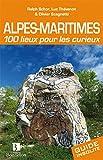 Alpes-Maritimes : 100 lieux pour les curieux