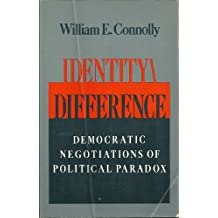 Identity/Difference: Democratic Negotiations of Political Paradox