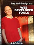 Easy Web Design with Web Developer Tools on Chrome, Firefox & Safari [OV]