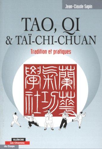 Tao, Qi et Taï-Chi Chuan : Tradition et pratiques par Jean-Claude Sapin
