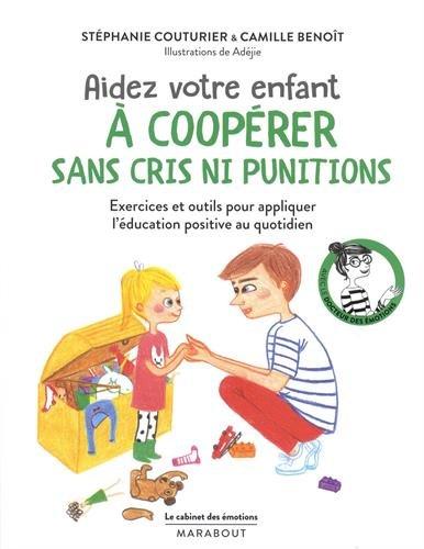 Aidez votre enfant a cooperer sans cris ni punitions