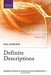 Definite Descriptions (Oxford Linguistics) (Oxford Studies in Semantics and Pragmatics)