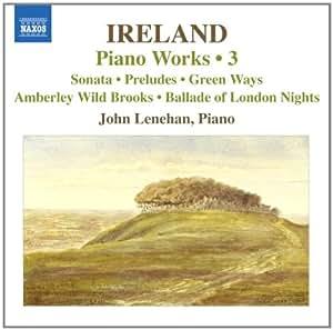 Ireland - Piano Works, Vol 3