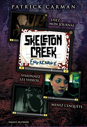 Skeleton Creek, Tome 02: Engrenages