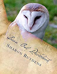 Barn Owl Photobook: Royalty Free Color Pix of the Common Barn Owl, Family Tytonidae (Tyto Alba) Plus Talons & Owl Drawings (Star-9 Photobooks Book 3)