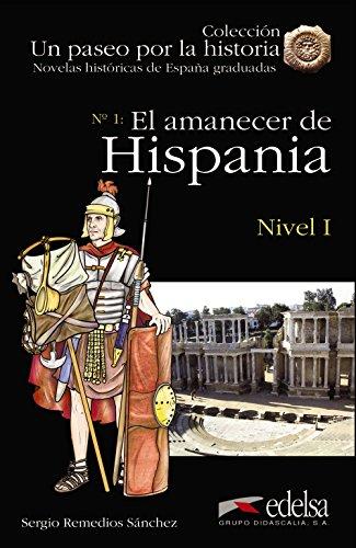 NHG 1 - El amanecer de Hispania (Lecturas - Jóvenes Y Adultos - Novelas Históricas Graduadas - Nivel A)