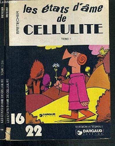 LES ETATS D'AME DE CELLULITE - TOME 1 + TOME 1 (II) / COLLECTION DARGAUD 16/22.