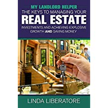 My Landlord Helper: Keys to Managing Your Real Estate Investments, Achieving Explosive Growth and Saving Money (English Edition)