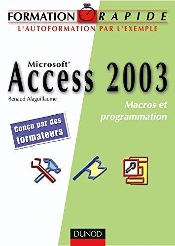 Microsoft Access 2003 : Macro et Programmation