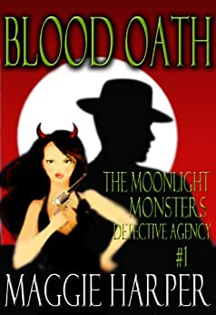Blood Oath (The Moonlight Monsters Detective Agency) by [Harper, Maggie]