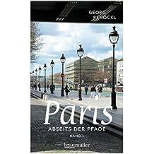 Paris abseits der Pfade: Eine etwas andere Reise durch die Stadt an der Seine