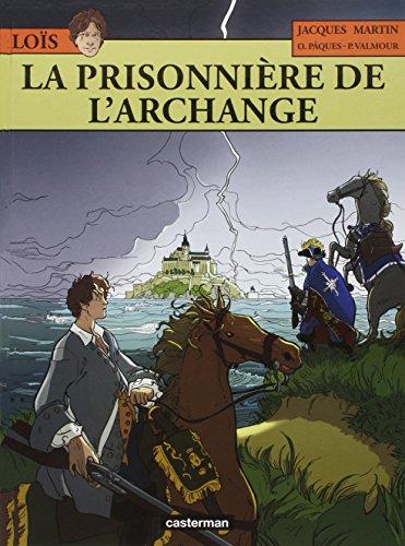 Les Aventures de Loïs, Tome 7 : La prisonnière de l'archange