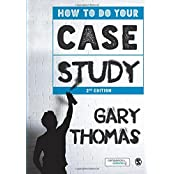 How to Do Your Case Study by Gary Thomas (2015-11-02)