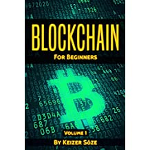 BLOCKCHAIN: Learn fast about the hidden economy, Who invented the blockchain, who are the miners, and what is the Internet of Money,  Ultimate beginners ... for beginners Book 1) (English Edition)