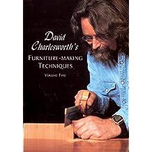 David Charlesworth's Furniture-Making Techniques Volume Two