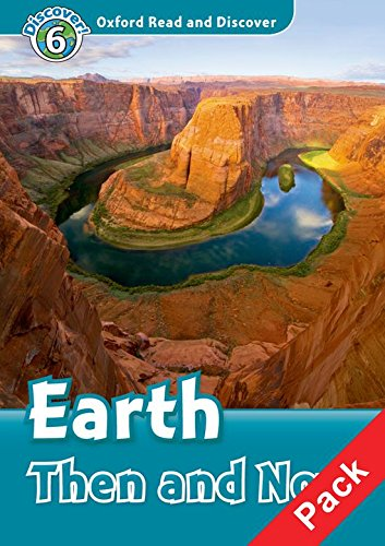 Oxford Read and Discover 6. Earth Then and Now Audio CD Pack