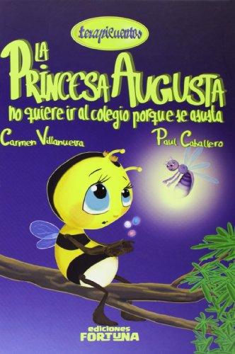 La Princesa Augusta No Quiere Ir Al Colegio Porque Se Asusta (Terapicuentos)