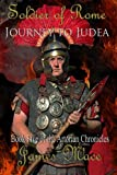 Soldier of Rome: Journey to Judea: Book Five of the Artorian Chronicles: Volume 5