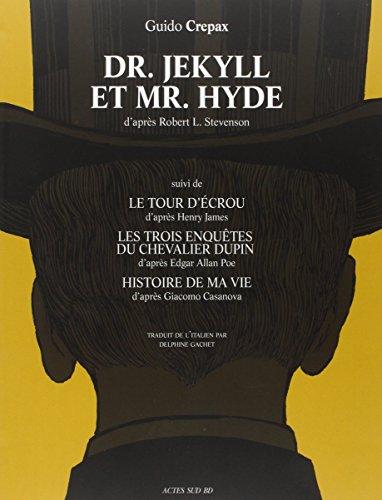 Dr Jekyll et Mr Hyde : Suivi de Le tour d'écrou, Les trois enquêtes du Chevalier Dupin et Histoire de ma vie