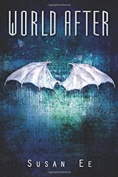 World After (Penryn & The End Of Days Series Book 2) (English Edition) von [Ee, Susan]