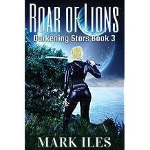 Roar of Lions (Darkening Stars)