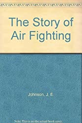 The story of air fighting by J.E. 'Johnnie' JOHNSON (1987-08-01)