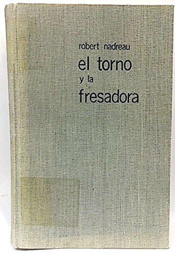 El torno y la fresadora por Robert Nadreau